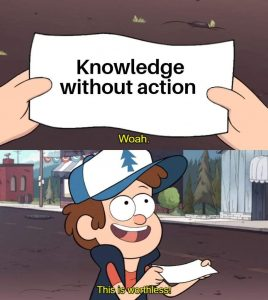 Knowledge Without Action